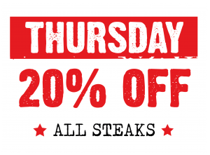 20% off all steaks on Thursdays!